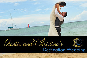 Austin and Christine's Destination Wedding